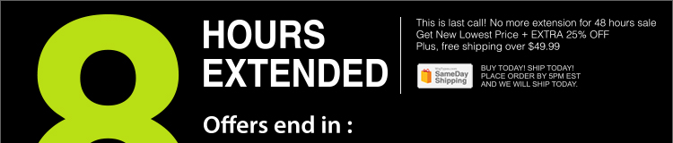 8 Hours Extended! This is last call. No more extension for 48 hours sale.