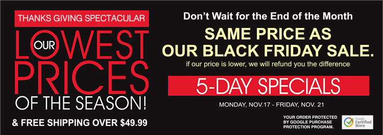 Don't wait for the end of the month! Same Price as our Black Friday Sale + FREE Shipping over $49.99