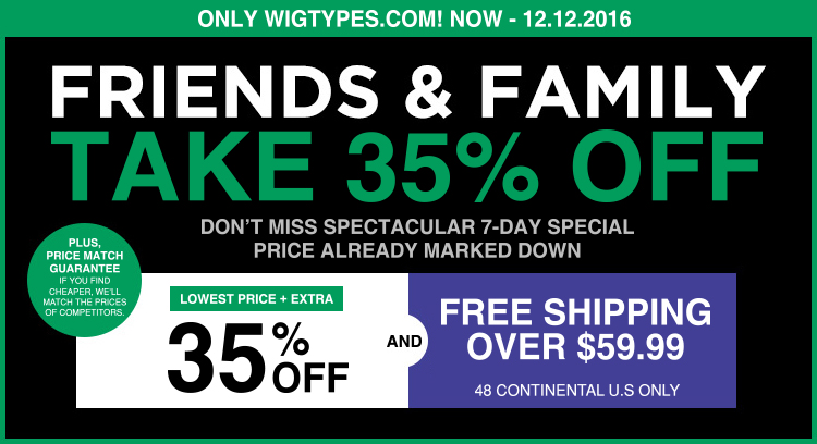 Friends & Family! Take Extra 35% Off + FREE Shipping over $59.99 (7 Days Specials)