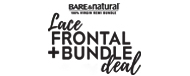 Bare and Natural Lace Frontal Bundle Deal