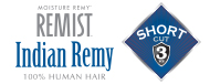 Moisture remy Remist - Indian Remy Short Cut Series