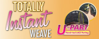Totally Instant Weave U-Part